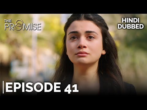 The Promise Episode 41 (Hindi Dubbed)