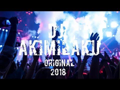 DJ AKIMILAKU ORIGINAL TIK TOK 2018