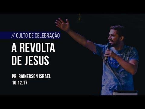 A REVOLTA DE JESUS | Pr. RAINERSON ISRAEL | 10.12.17
