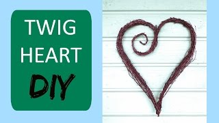 Twig Heart Wreath || DIY Nature Crafts