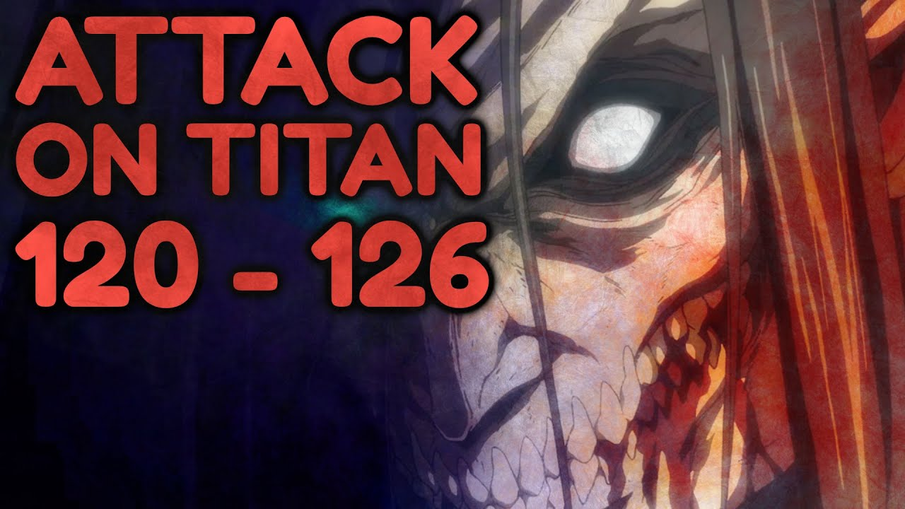 Download Chapters 120 to 126 - Attack On Titan Manga Reactions