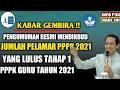 KABAR GEMBIRA !! JUMLAH PELAMAR GURU  PPPK 2021 YANG LULUS DI TAHAP 1