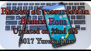 Review of ressurection remix rom updated on (22nd feb 2017) Yureka/plus