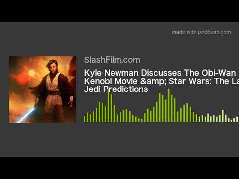 Kyle Newman Discusses The ObiWan Kenobi Movie & Star Wars: The Last Jedi Predictions