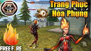 [Garena Free Fire] Trải Nghiệm Trang Phục Hỏa Phụng | Lưu Trung TV