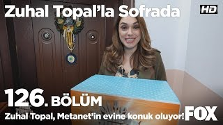 Zuhal Topal, Metanet'in evine konuk oluyor... Zuhal Topal'la Sofrada 126. Bölüm