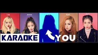 [Karaoké] Blackpink + You - As if it's your last (ot5)