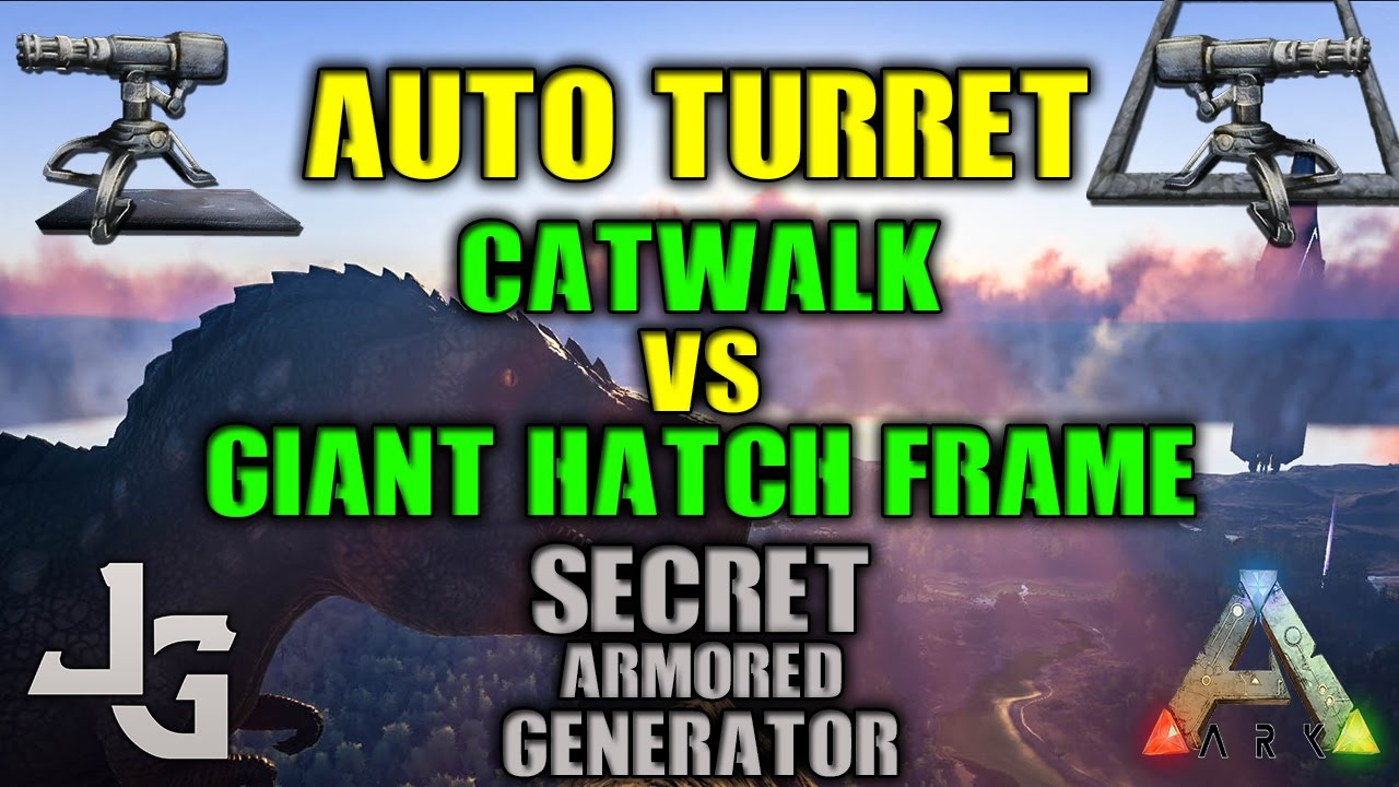 Optimal Turret Placement Catwalk Or Hatch Frame Secret Armored Generator Trick Youtube