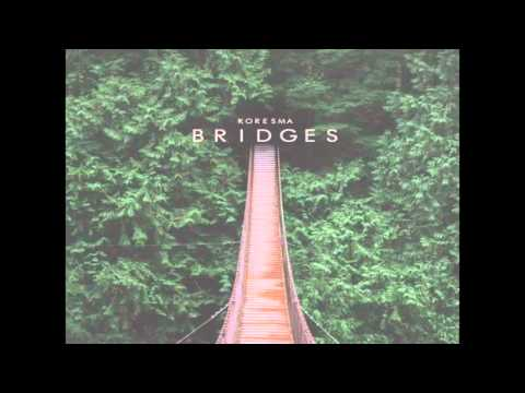 Koresma - Bridges