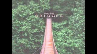 Koresma - Bridges