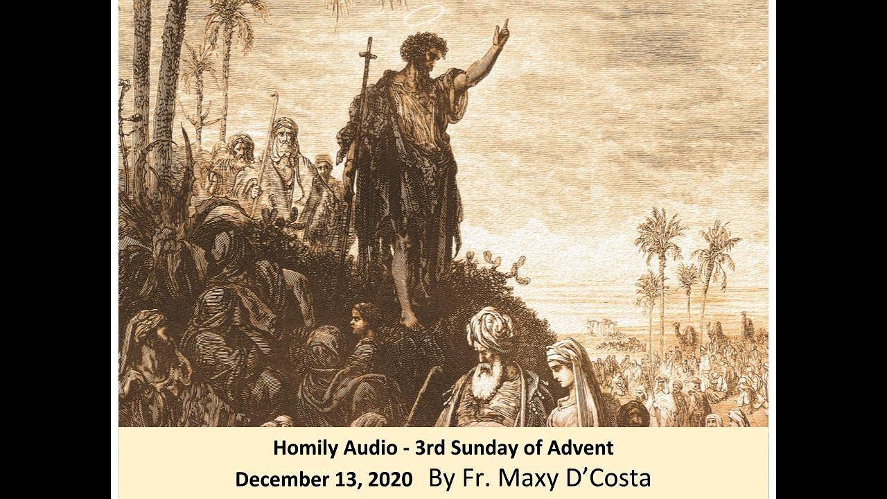 December 13, 2020 - (Audio Homily) - 3rd Sunday of Advent - Fr. Maxy D'Costa