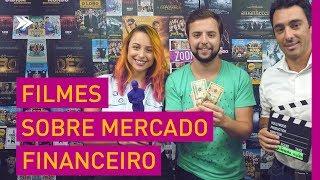 Cinema x Mercado Financeiro: filmes para assistir e aprender