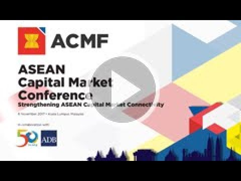 ASEAN Capital Market Conference, 8 November 2017