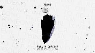 Descarca Mako - Roller Coaster (Jan Blomqvist Remix)