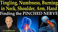 Tingling, Numbness, Burning in Neck, Shoulder, Arm, and Hand  -  Finding the PInched Nerve