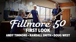 Fillmore 50 - First Look with Andy Timmons, Randall Smith & Do…