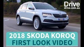 2018 Skoda Karoq First Look | Drive.com.au