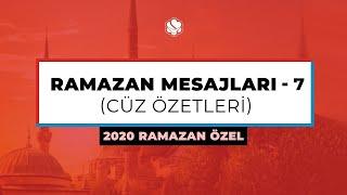 2020 Ramazan Özel  | RAMAZAN MESAJLARI -7 (Cüz Özetleri)
