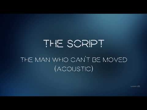 The Script - The Man Who Can't Be Moved (Acoustic) | Lyrics