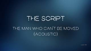 Video The Script - The Man Who Can't Be Moved (Acoustic) | Lyrics download MP3, 3GP, MP4, WEBM, AVI, FLV Juli 2018