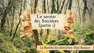 Le Sentier des Sorcières (partie 1) - Sare à Zugarramurdi (Pays Basque)