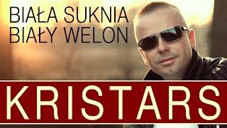 KRISTARS - Biała suknia biały welon [Pierwszy taniec] (Official Video)