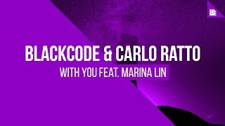Blackcode & Carlo Ratto feat. Marina Lin - With You [FREE DOWNLOAD]