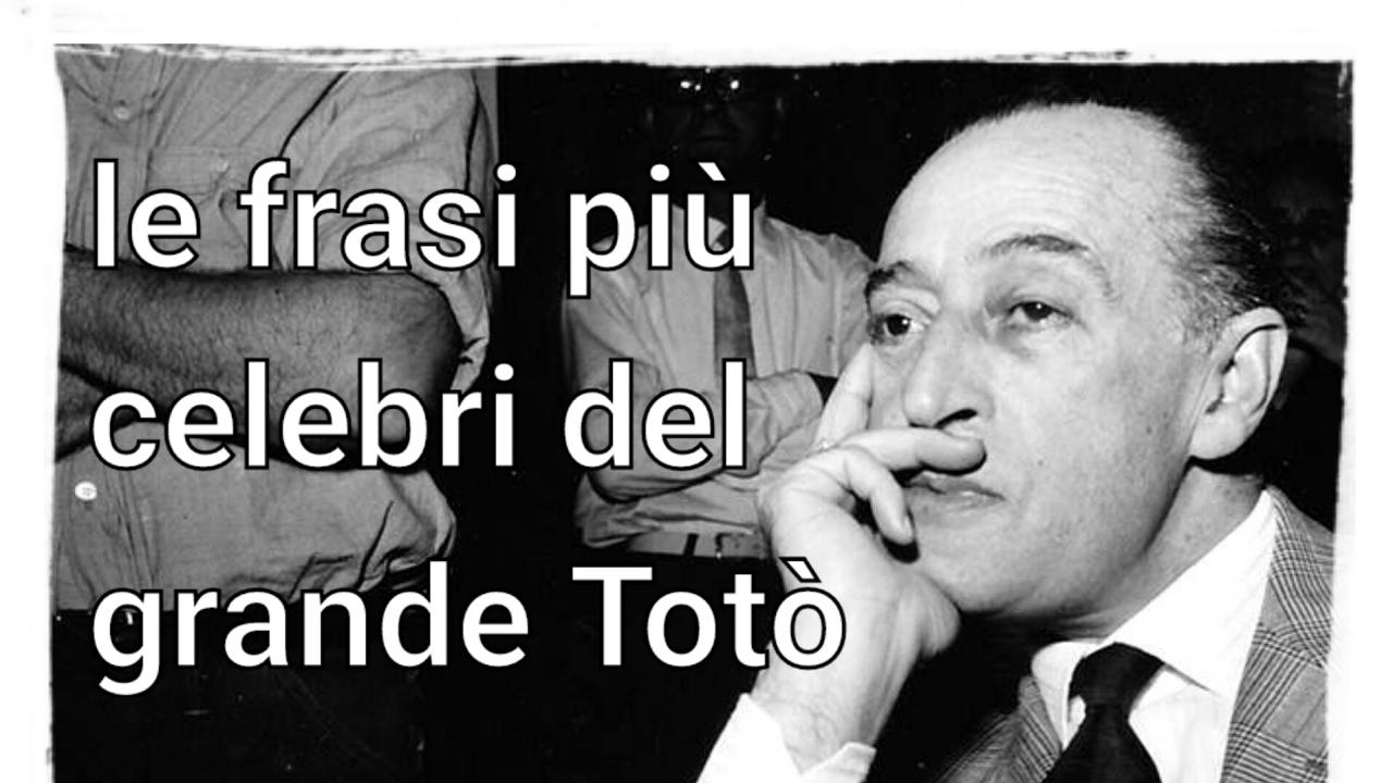 Le Frasi Piu Celebri Di Toto Youtube