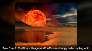 Taio Cruz ft. Flo Rida  - Hangover (FunThomas Happy radio bootleg edit) Mp3