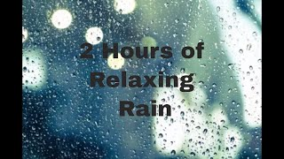 ASMR 2 Hours of Relaxing Rain 🌧 🌧 - Insomnia, Meditation, Yoga, Study, Relaxation and Sleep🌧🌧
