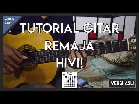 Tutorial Gitar ( REMAJA - HIVI ) LENGKAP MIRIP ASLI!