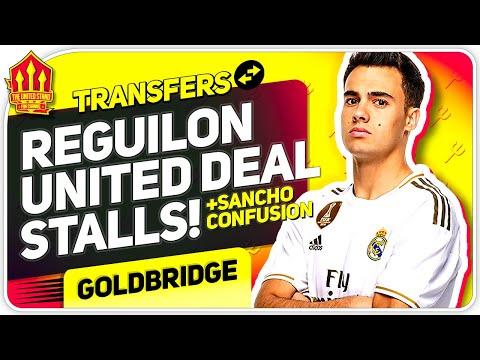 Reguilon Transfer Stalls! Sancho Confusion! Man Utd Transfer News