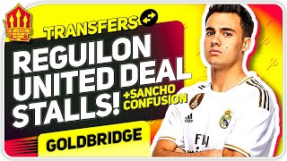 Reguilon Transfer Stalls! Sancho Confusion! Man Utd Transfer News