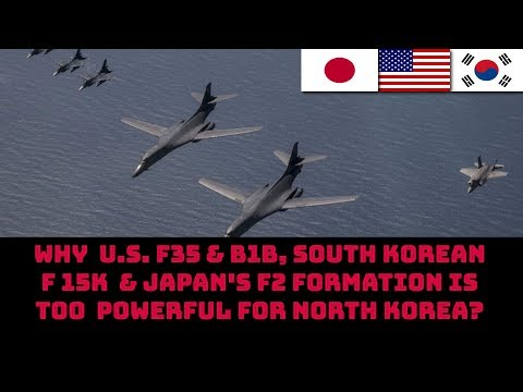 WHY  U.S. F35 & B1B, SOUTH KOREAN F 15K  & JAPAN'S F2 FORMATION IS TOO  POWERFUL FOR NORTH KOREA?
