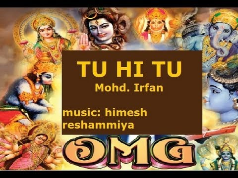 Tu Hi Tu Hare Rama Hare Krishna By Mohd. Irfan [Full HD Song] I OMG Oh My God