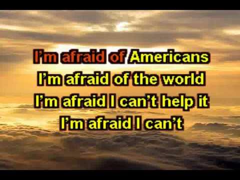 Karaoke I'm Afraid Of Americans