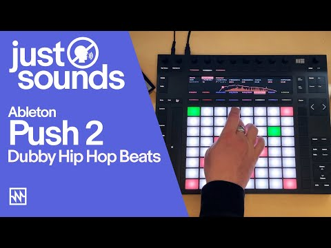 Just Sounds: Dubby Hip Hop Beats with Ableton Push 2