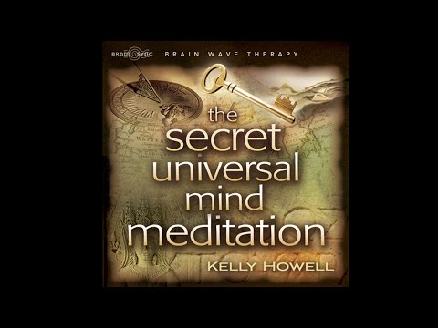 The Secret Universal Mind Meditation by Kelly Howell Mp3