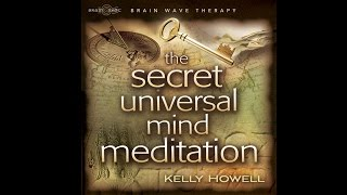 The Secret Universal Mind Meditation by Kelly Howell