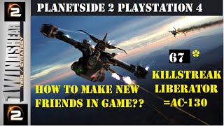 Planetside 2 PS4 67 KILLSTREAK Liberator Must See