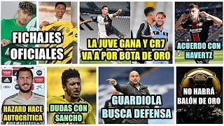 ¿acuerdo Havertz? | Cr7 Lidera A La Juve | Guardiola Quiere Defensa | Dudas Con Sancho | Fichajes