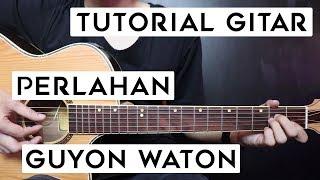 Download lagu (Tutorial Gitar) GUYON WATON - Perlahan | Lengkap Dan Mudah