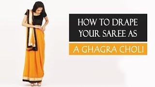 How To Wear A Saree | Ghagra Choli Style