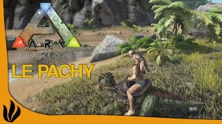 [FR] ARK: Survival Evolved - Le Pachycephalosaurus