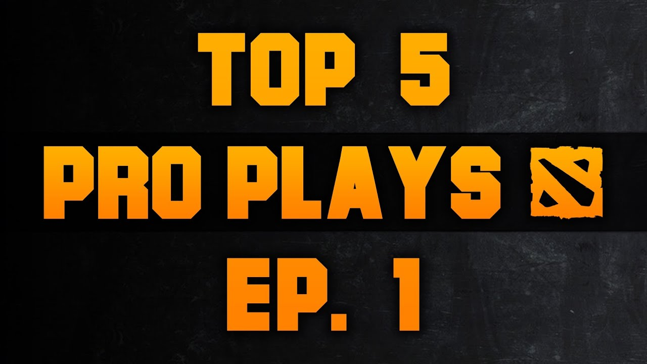 Dota 2 Top 5 Pro Plays - Ep. 1 - YouTube