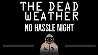 The Dead Weather • No Hassle Night (CC) 🎤 [Karaoke] [Instrumental Lyrics]