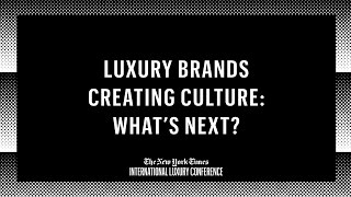 Luxury Brands Creating Culture: What's Next?
