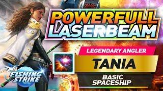 NEW Legendary Angler TANIA Basic SPACESHIP Powerfull LASERBEAM【釣魚大亨 Fishing Strike】