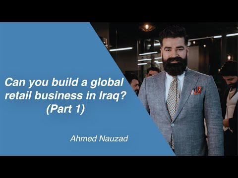 Can you build a global retail business in Iraq? Part 1