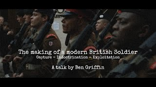 The Making of a Modern British Soldier - by Ben Griffin